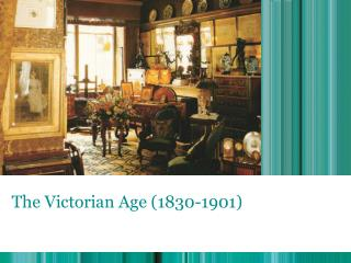 The Victorian Age 1830-1901