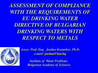 ASSESSMENT OF COMPLIANCE WITH THE REQUIREMENTS OF EU DRINKING WATER DIRECTIVE OF BULGARIAN DRINKING WATERS WITH RESPECT