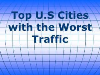 Top U.S Cities with the Worst Traffic