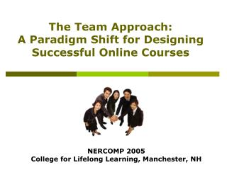 the team approach: a paradigm shift for designing successful ...