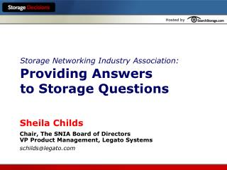 Storage Networking Industry Association:  Providing Answers  to Storage Questions