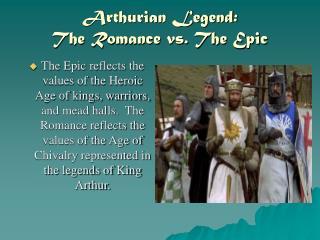 Arthurian Legend: The Romance vs. The Epic