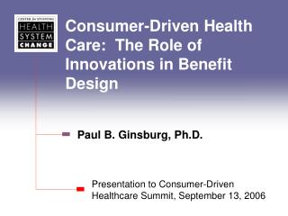 Consumer-Driven Health Care:  The Role of Innovations in Benefit Design