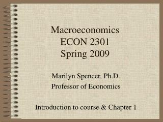 Macroeconomics ECON 2301 Spring 2009