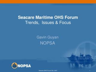 Seacare Maritime OHS Forum Trends,  Issues  Focus