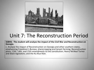 Unit 7: The Reconstruction Period