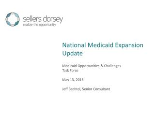 Medicaid Opportunities  Challenges Task Force  May 13, 2013  Jeff Bechtel, Senior Consultant