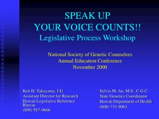 SPEAK UP YOUR VOICE COUNTS Legislative Process Workshop