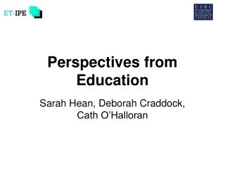 Perspectives from Education