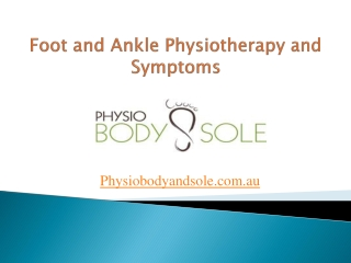 Foot and Ankle Physiotherapy and Symptoms