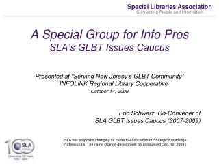 A Special Group for Info Pros  SLA s GLBT Issues Caucus