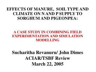 EFFECTS OF MANURE,  SOIL TYPE AND CLIMATE ON N AND P SUPPLY TO SORGHUM AND PIGEONPEA:  A CASE STUDY IN COMBINING FIELD E