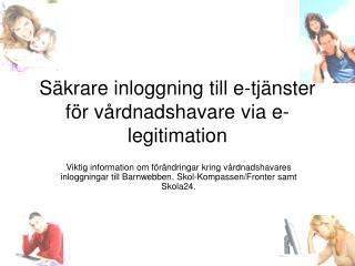S krare inloggning till e-tj nster f r v rdnadshavare via e-legitimation