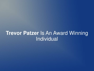 Trevor Patzer Is An Award Winning Individual