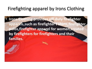 Firefighting apparel by Irons Clothing
