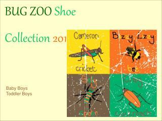 BUG ZOO Shoe Collection 2010