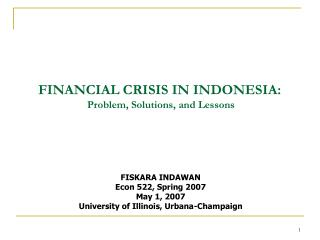 FINANCIAL CRISIS IN INDONESIA:  Problem, Solutions, and Lessons