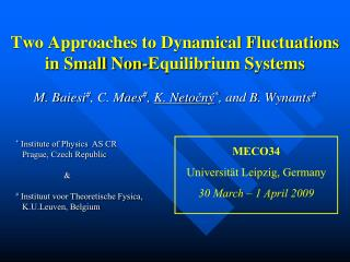 Two Approaches to Dynamical Fluctuations in Small Non-Equilibrium Systems
