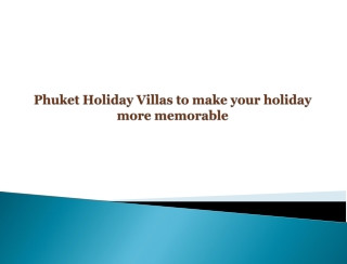 Phuket Holiday Villas to make your holiday more memorable