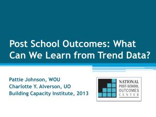 Post School Outcomes: What Can We Learn from Trend Data
