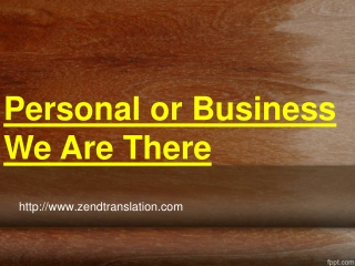 Personal or Business We Are There