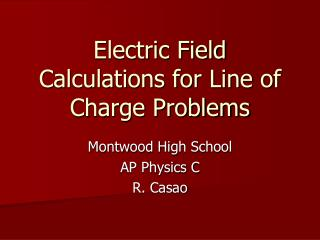 Electric Field Calculations for Line of Charge Problems