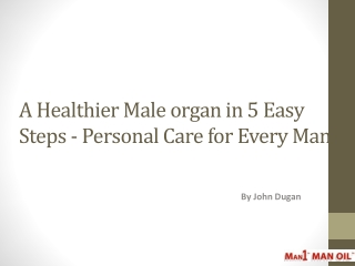 A Healthier Male organ in 5 Easy Steps - Personal Care