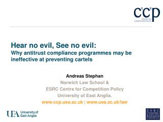 Hear no evil, See no evil:  Why antitrust compliance programmes may be  ineffective at preventing cartels