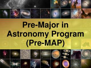 Pre-Major in  Astronomy Program Pre-MAP