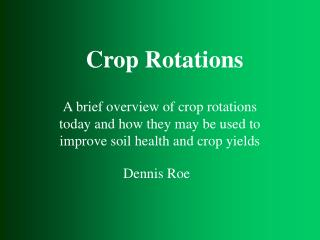 A brief overview of crop rotations today and how they may be used to improve soil health and crop yields
