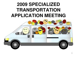 FY 2009 Specialized Transportation Application Meeting ...