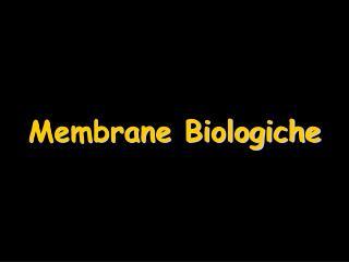 Membrane Biologiche