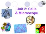 Unit 2: Cells  Microscope