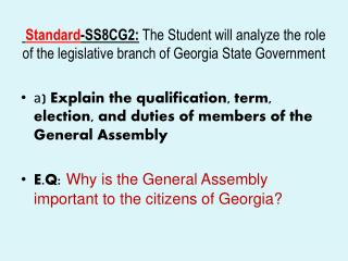 Standard-SS8CG2: The Student will analyze the role of the legislative branch of Georgia State Government