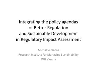 Integrating the policy agendas of Better Regulation and Sustainable Development in Regulatory Impact Assessment