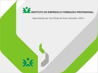 Apresentado por Ana Paula de Jesus Almeida e Silva