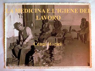 LA MEDICINA E L IGIENE DEL LAVORO