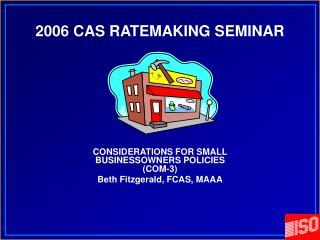 2006 CAS RATEMAKING SEMINAR