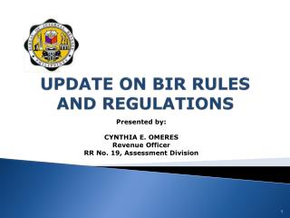 UPDATE ON BIR RULES AND REGULATIONS