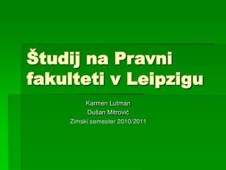 tudij na Pravni fakulteti v Leipzigu