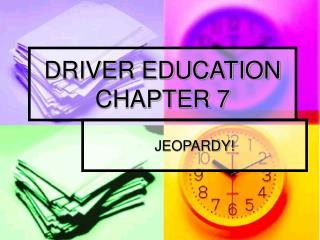 DRIVER EDUCATION CHAPTER 7