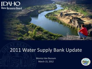 2011 Water Supply Bank Update  Monica Van Bussum March 15, 2012