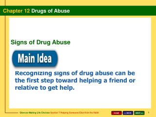Recognizing signs of drug abuse can be the first step toward helping a friend or relative to get help.