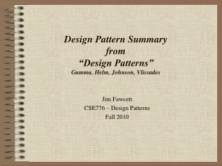 Design Pattern Summary from  Design Patterns  Gamma, Helm, Johnson, Vlissades