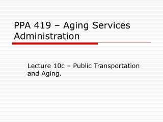 Lecture 10c - Public Transportation and Aging.