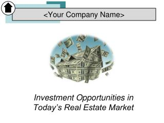 Investment Opportunities in Today s Real Estate Market