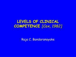 LEVELS OF CLINICAL COMPETENCE [Cox, 1982]