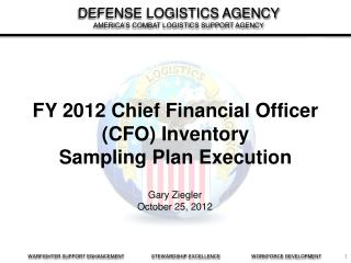 FY 2012 Chief Financial Officer CFO Inventory  Sampling Plan Execution