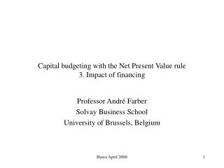 Capital budgeting with the Net Present Value rule 3. Impact of financing