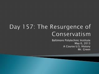 Day 157: The Resurgence of Conservatism